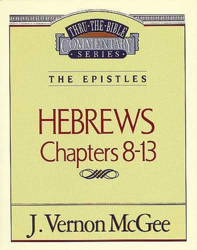 Hebrews Chapters 8-13 The Epistles
