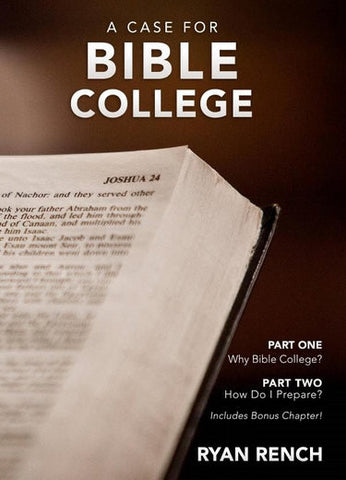 A Case for Bible College - Books from Heartland Baptist Bookstore