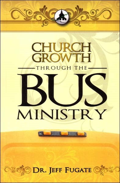 Church Growth Through the Bus Ministry