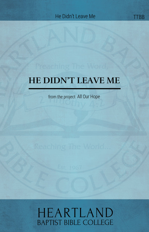 He Didn't Leave Me (Sheet Music)