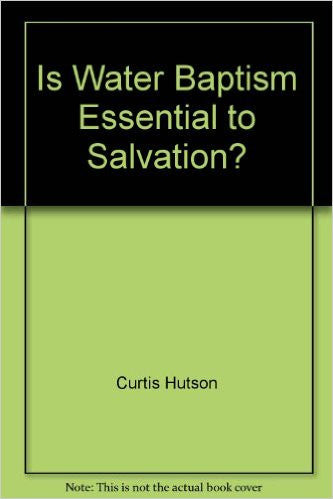 Is Water Baptism Essential for Salvation