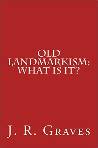 Old Landmarkism > What is it?