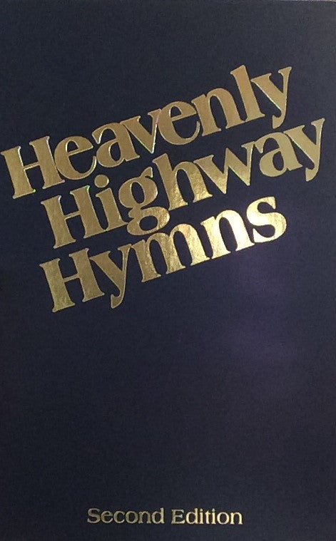Heavenly Highway Hymns 2nd Edition