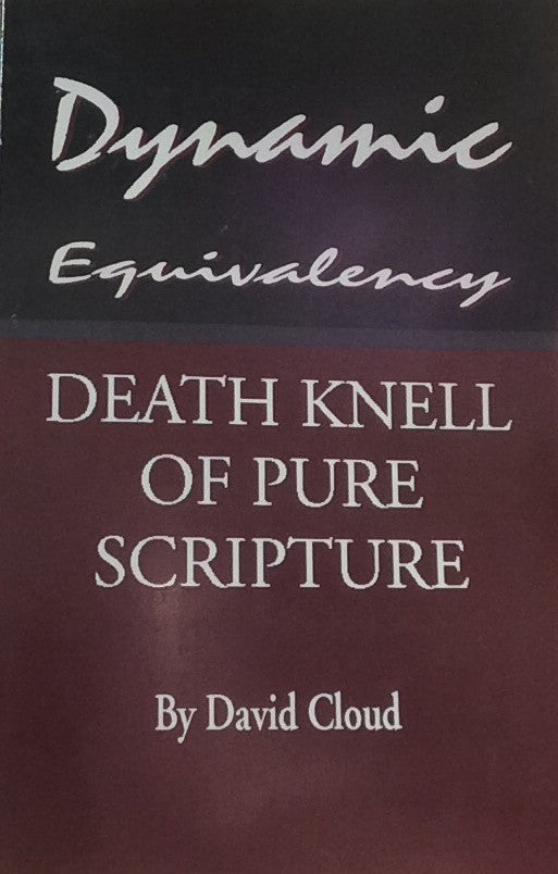 Dynamic Equivalency > Death Knell of Scripture