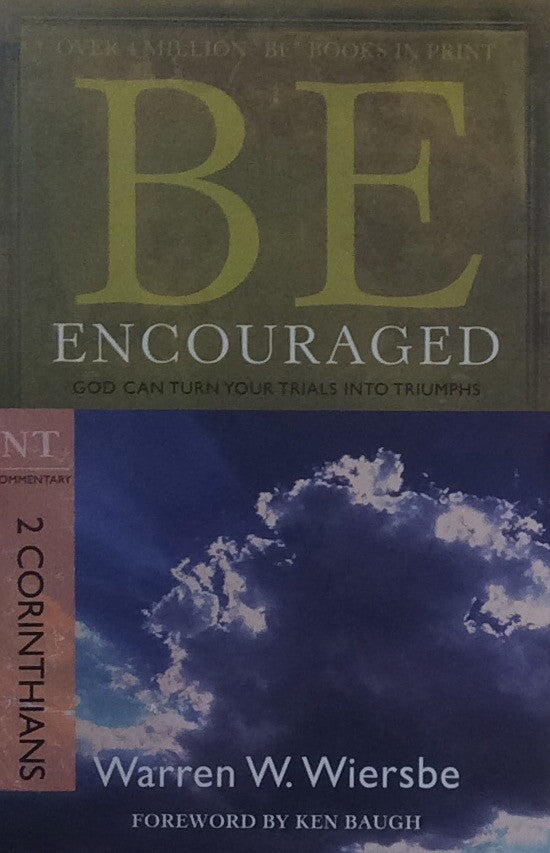 Be Encouraged, (2 Corinthians) 2ed