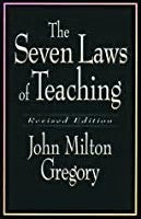 The Seven Laws of Teaching Revised Edition 1995