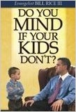 Do You Mind if Your Kids Don't?