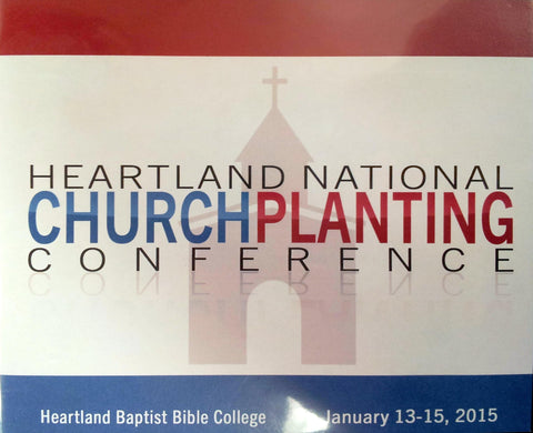 Church Planting Conference 2015 CDs - CDs from Heartland Baptist Bookstore