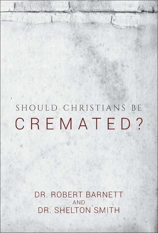 Should Christians Be Cremated?