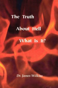 Truth About Hell What Is It?