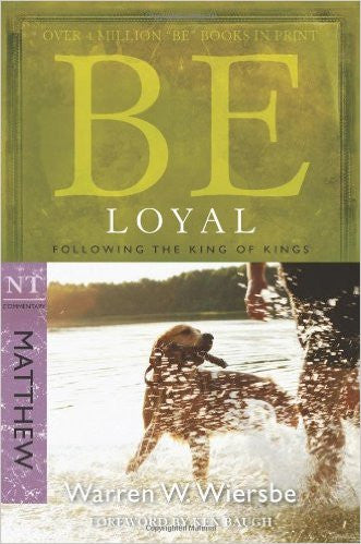 Be Loyal (Matthew) - Books from Heartland Baptist Bookstore