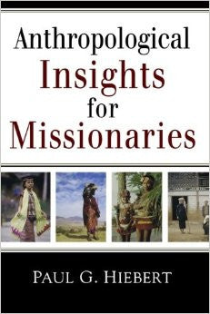 Anthropological Insights for Missionaries - Books from Heartland Baptist Bookstore