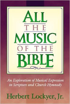 All the Music of the Bible - Books from Heartland Baptist Bookstore