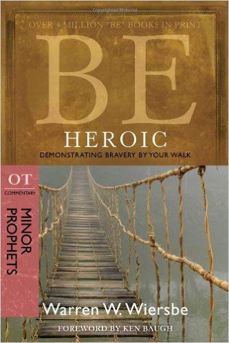 Be Heroic (Minor Prophets) - Books from Heartland Baptist Bookstore