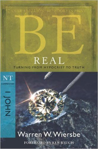 Be Real (1 John) - Books from Heartland Baptist Bookstore