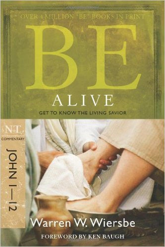 Be Alive, John 1-12 - Books from Heartland Baptist Bookstore