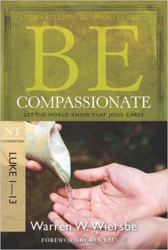 Be Compassionate (Luke) - Books from Heartland Baptist Bookstore