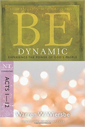 Be Dynamic (Acts 1-12) - Books from Heartland Baptist Bookstore