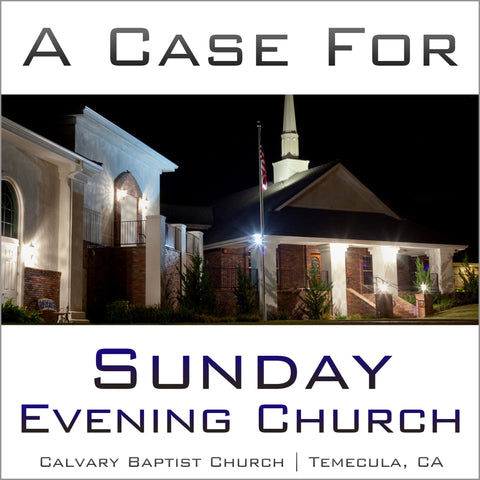 A Case For Sunday Evening Church - Books from Heartland Baptist Bookstore