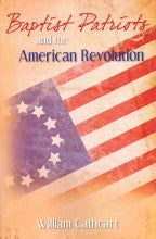 Baptist Patriots and the American Revolution - Books from Heartland Baptist Bookstore