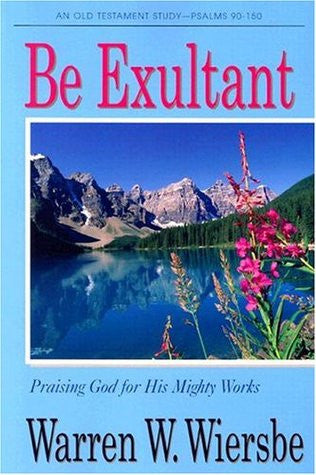 Be Exultant (Psalms 90-150) - Books from Heartland Baptist Bookstore