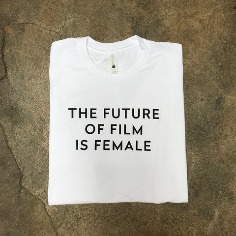 The Future of Film is Female T-Shirt