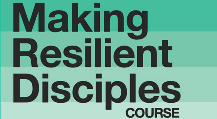 Making Resilient Disciples Course
