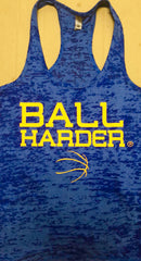 Ball harder  Tanks.