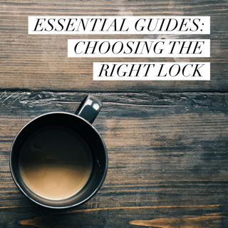 Essential Guides: Choosing the Right Lock