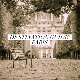 Destination Guide: Paris
