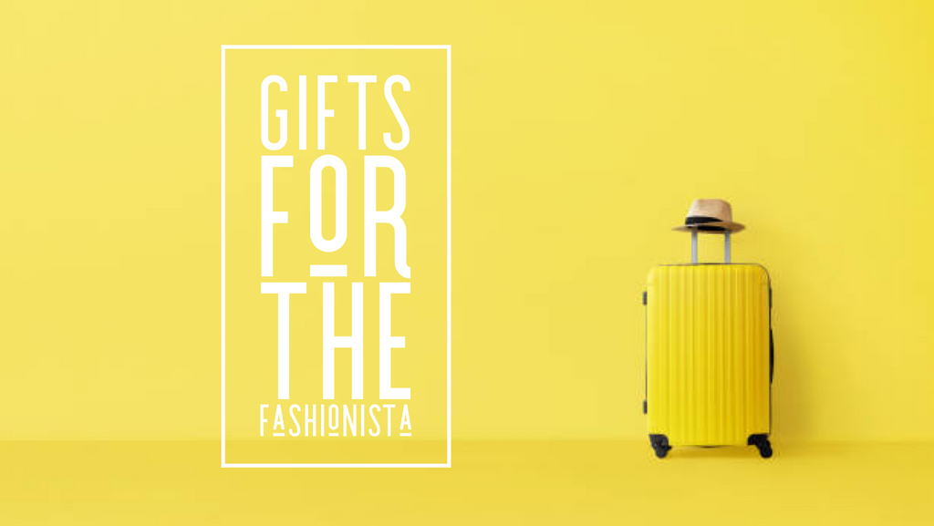 Gift Ideas for the Fashionista