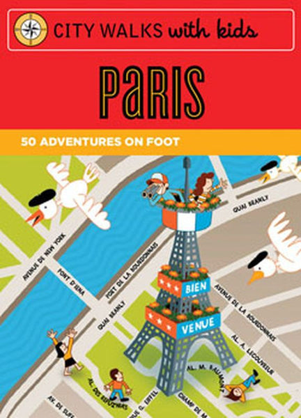 City Walks WITH KIDS: PARIS - 50 Adventures On Foot - Jetsettr.com.au - 1