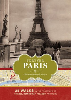 Forever Paris: 25 Walks in the Footsteps of Chanel Hemingway Picasso Moliere and More - Jetsettr.com.au - 1