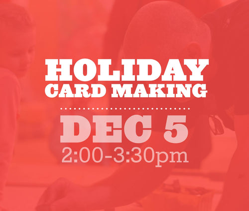 Holiday Card Making, Saturday Dec 5