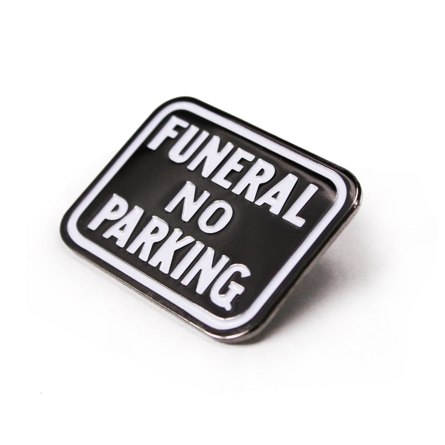 Funeral, No Parking Enamel Pin