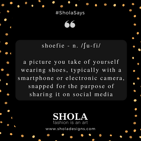 Shoefies: The New Fashion Term You Need to Know | Shola Designs