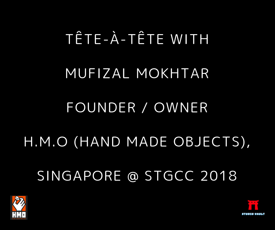 Mufizal Mokhtar (Co-Founder : HMO Hand Made Objects, SIN) @ STGCC 2018