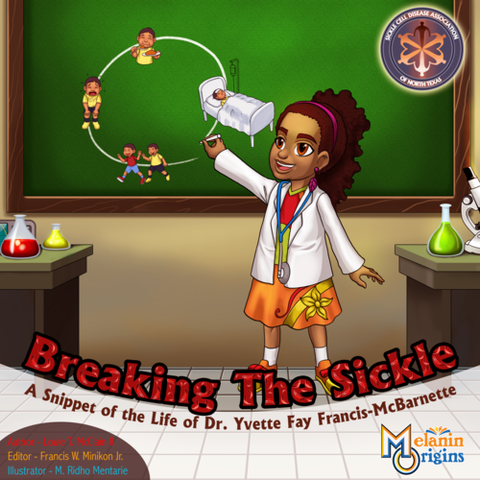 Breaking The Sickle: A Snippet of the Life of Dr. Yvette Fay Francis-McBarnette - Hardcover