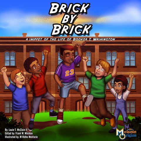 Brick By Brick - a children's story about Booker T. Washington (Hardcover)