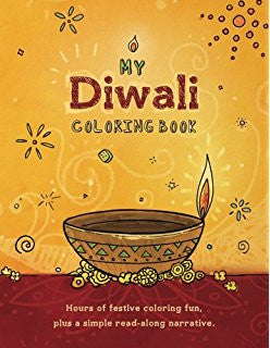 My Diwali Coloring Book: Hours of festive coloring fun, plus a simple read-along narrative. Paperback – Large Print