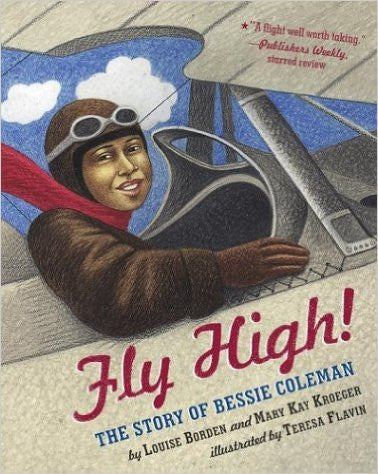 Fly High!: The Story of Bessie Coleman (Paperback)
