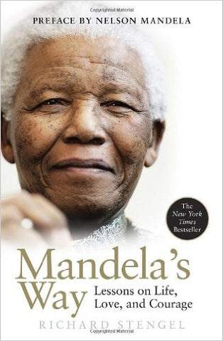 Mandela's Way: Lessons on Life, Love, and Courage (Hardcover)