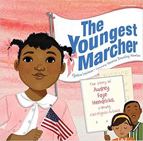 The Youngest Marcher: The Story of Audrey Faye Hendricks, a Young Civil Rights Activist Hardcover