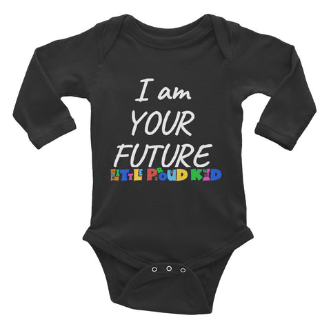 Infant Long Sleeve Bodysuit - I am YOUR FUTURE