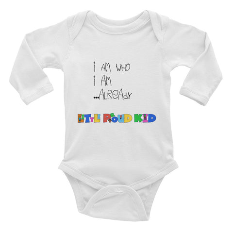 Infant long sleeve one-piece - I am Who I am Already Onesie