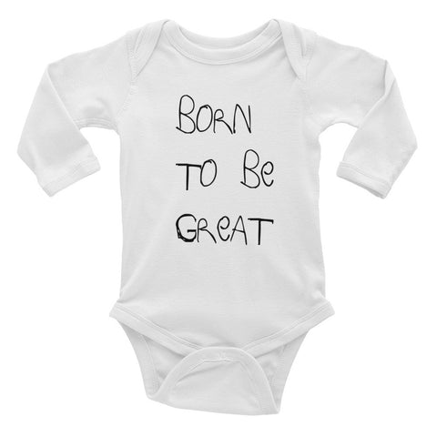 Infant long sleeve one-piece - Born to Be Great Onesie (0-24 months)