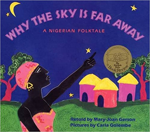 Why The Sky Is Far Away - A Nigerian Folktale