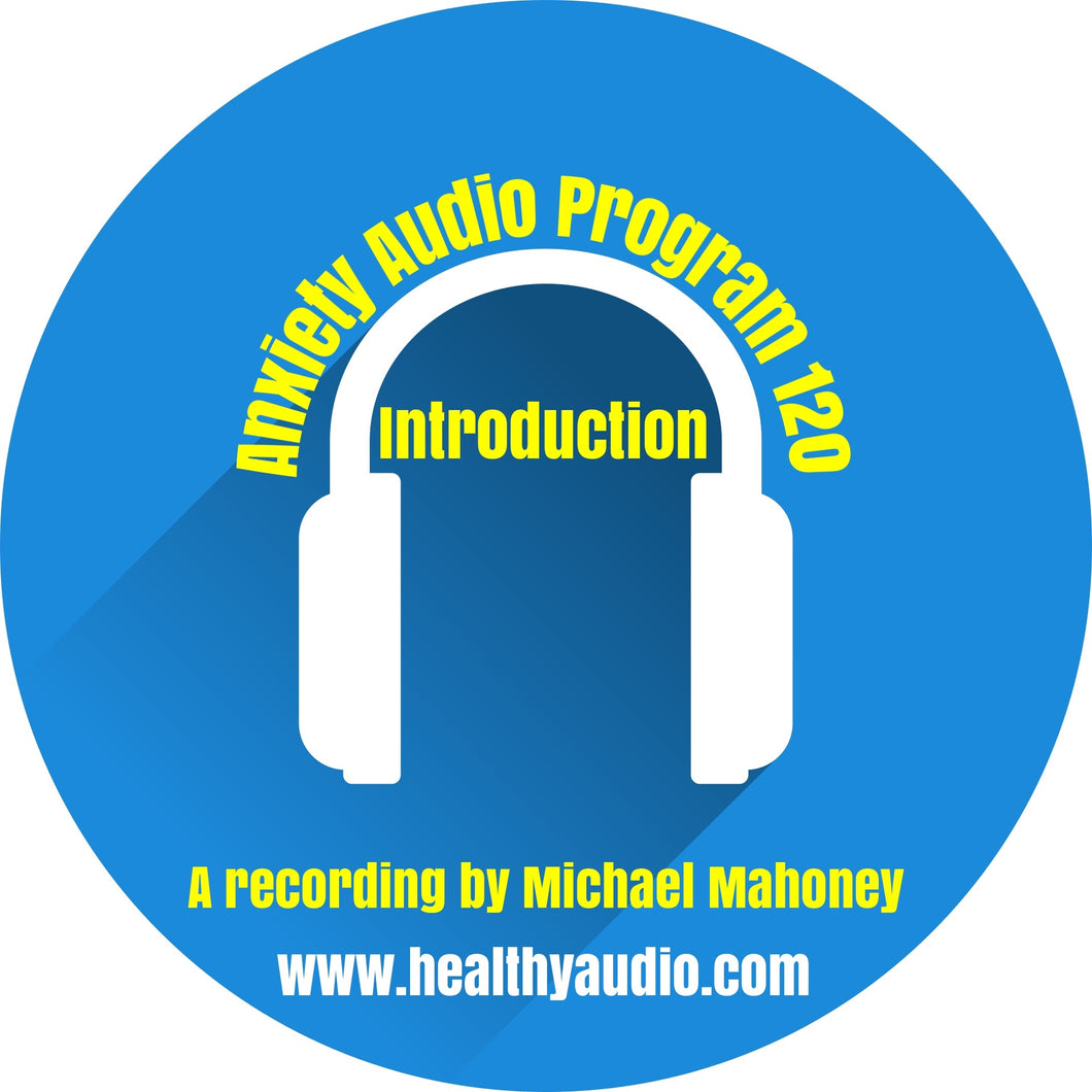 Free - Anxiety Audio Program 120 - Introduction Session