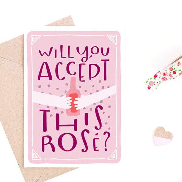 Will You Accept This Rosé Card