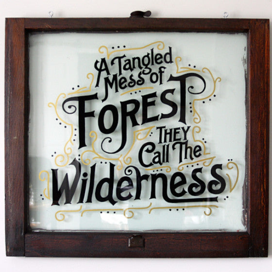 """A Tangled Mess of Forest They Call the Wilderness"" Sign"